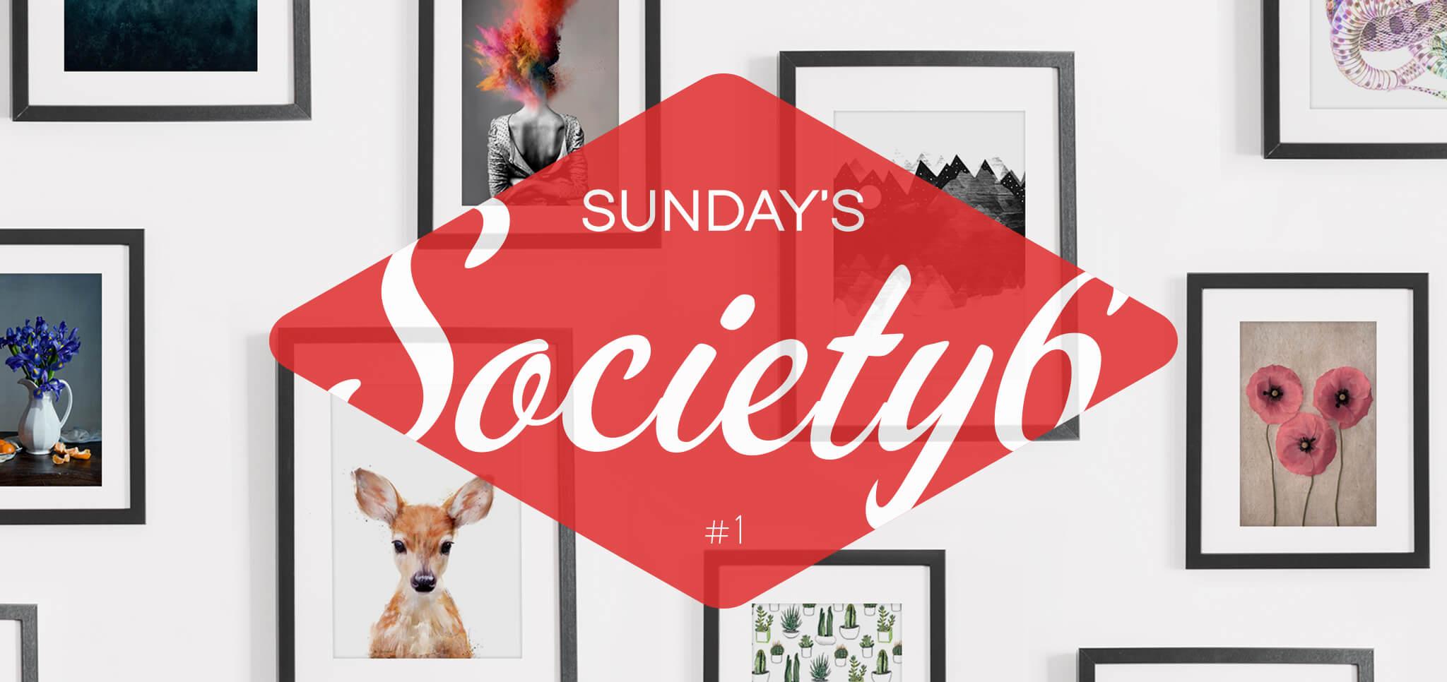 Sunday's Society6 #1 header