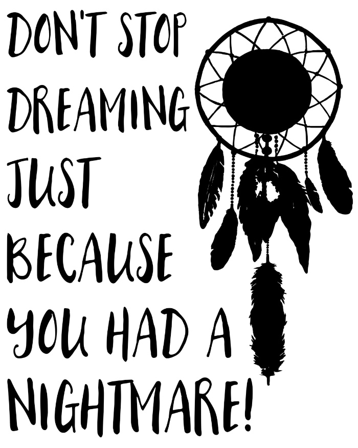 Sunday's Society6 - Don't stop dreaming just because you had a nightmare