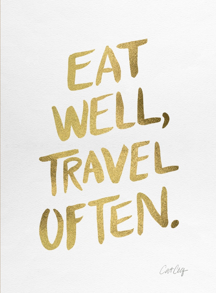 Quote | Eat well, travel often