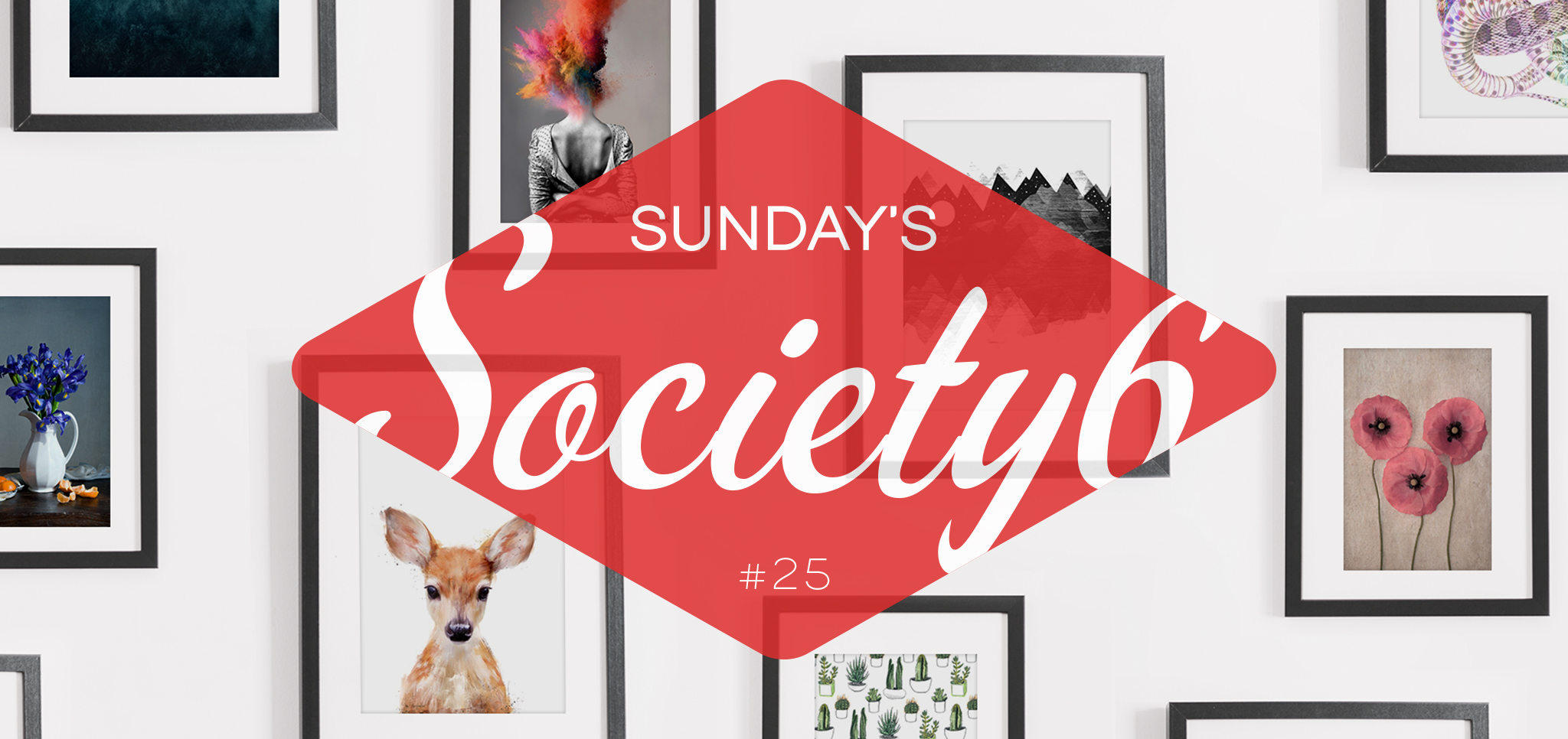 Sunday's Society6 #25